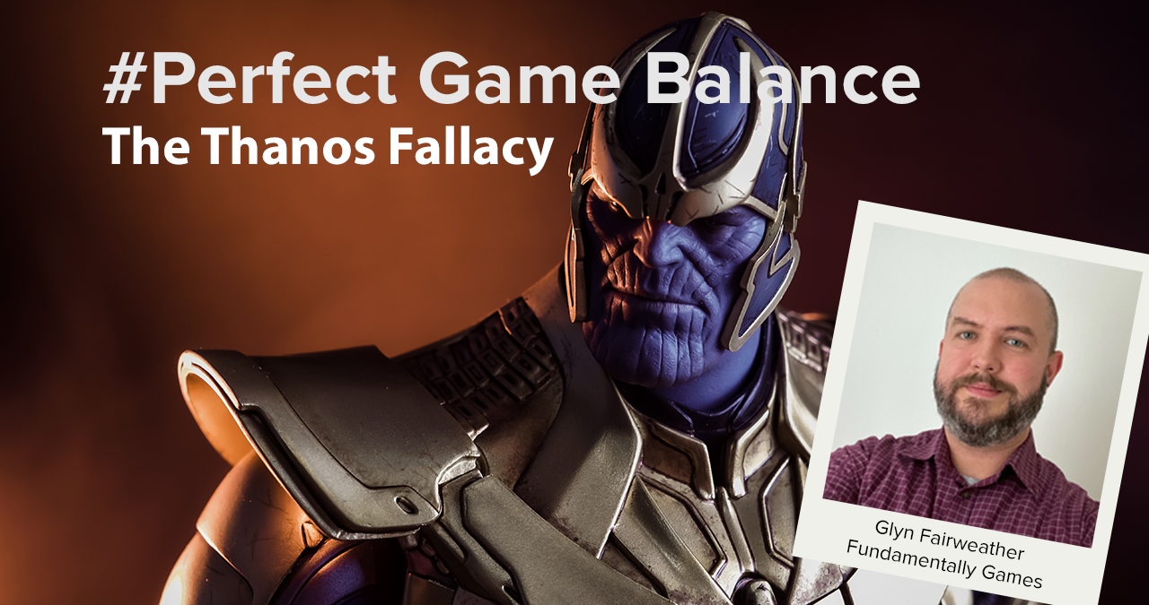 ARTICLE: Perfect Game Balance: The Thanos Fallacy